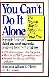 You Can't Do It Alone: The Daytop Way to Make Your Child Drug Free by William B. O'brien (1993-07-01)