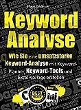 Keyword-Analyse: Wie Sie eine umsatzstarke Keyword-Analyse mit Keyword-Planner, Keyword-Tools und Excel-Vorlage erstellen.