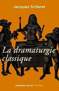 La dramaturgie classique (Hors collection) par [Scherer, Jacques]