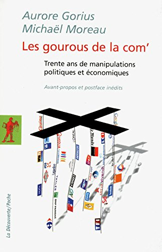 Les gourous de la com' par Aurore GORIUS