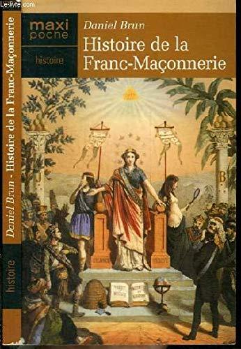 Histoire de la Franc-Maçonnerie par Daniel Brun