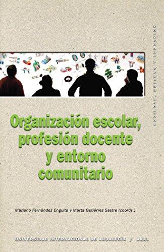 Organización escolar, profesión docente y entorno comunitario (Sociedad, cultura y educación) por Mariano Fernández Enguita