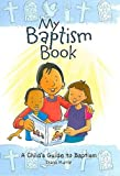 My Baptism Book (paperback): A Child's Guide to Baptism