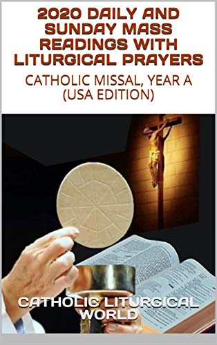 2020 DAILY AND SUNDAY MASS READINGS WITH LITURGICAL PRAYERS: CATHOLIC MISSAL, YEAR A (USA EDITION) (English Edition)