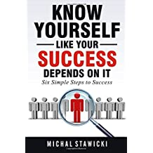 Know Yourself Like Your Success Depends on It: Volume 2 (Six Simple Steps to Success)