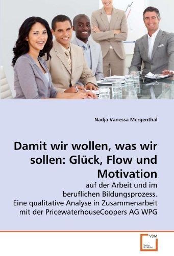 damit-wir-wollen-was-wir-sollen-gluck-flow-und-motivation-auf-der-arbeit-und-im-beruflichen-bildungs