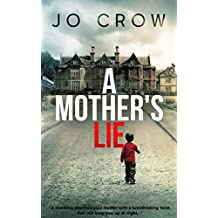 A Mother's Lie: A shocking psychological thriller with a breathtaking twist that will keep you up at night (English Edition)