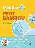 Méditer avec Petit Bambou: La sérénité en un...