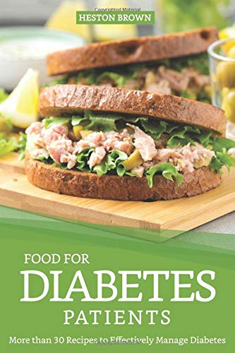 Food for Diabetes Patients: More than 30 Recipes to Effectively Manage Diabetes (Atkins Diabetes)