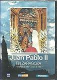 Juan Pablo II en Zaragoza [DVD]