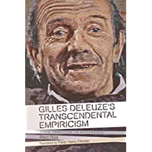 Gilles Deleuze's Transcendental Empiricism: From Tradition to Difference (Plateaus - New Directions in Deleuze Studies) (English Edition)