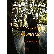 La Leyenda Prometida: Fantasía Metafísica