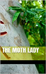 The Moth Lady (English Edition)