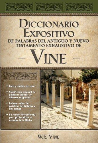 Diccionario expositivo de palabras del Antiguo y Nuevo Testamento exhaustivo de Vine por Vine