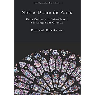 Notre-Dame de Paris: De la Colombe du Saint-Esprit à la Langue des Oiseaux