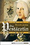 Die Pestärztin: Historischer Roman (Allgemeine Reihe. Bastei Lübbe Taschenbücher)