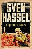 Liquidate Paris (Sven Hassel War Classics)