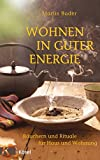 Wohnen in guter Energie: Räuchern und Rituale für Haus und Wohnung