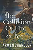 The Collision of Fire and Ice (The Seven Kingdoms, Band 1)