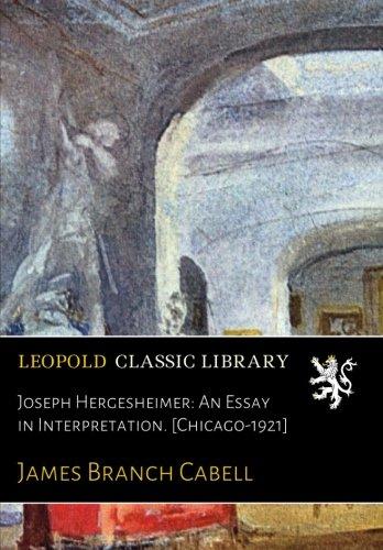Joseph Hergesheimer: An Essay in Interpretation. [Chicago-1921] por James Branch Cabell