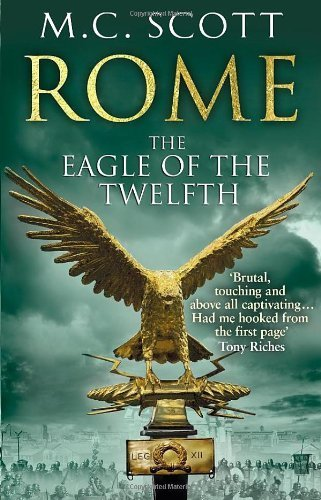 Rome: The Eagle Of The Twelfth: Rome 3 by Scott, M C (2013) Paperback