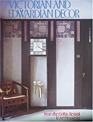 Victorian and Edwardian Decor: From the Gothic Revivial to Art Nouveau by Jeremy Cooper (1998-05-01)