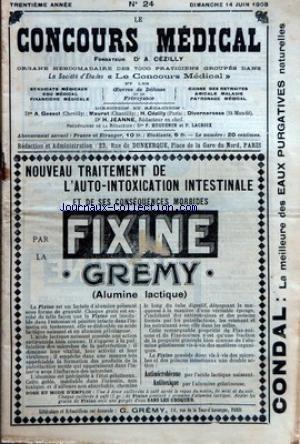 CONCOURS MEDICAL (LE) [No 24] du 14/06/1908 - PROPOS DU JOUR - IIE CONGRES DES PRATICIENS (CESSION DE LILLE 25-28 JUIN) - LA SEMAINE MEDICALE - LA MORPHINE CHEZ L'ENFANT AU COURS DES LARYNGITES SPASMODIQUES, DIPHTERIQUES OU AUTRES - FEUILLETON - DU DEVOIR DES MEDECINS VIS A VIS LES UNS LES AUTRES ET A L'EGARD DE LA MEDECINE - SOCIETE SAVANTES - L'APPENDICITE CHRONIQUE - LA RATION ALBUMINOIDE DANS LE REGIME DES DIABETIQUES - UN CAS DE DEXTROCARDIE PAR ATTRACTION - INSUFFISANC