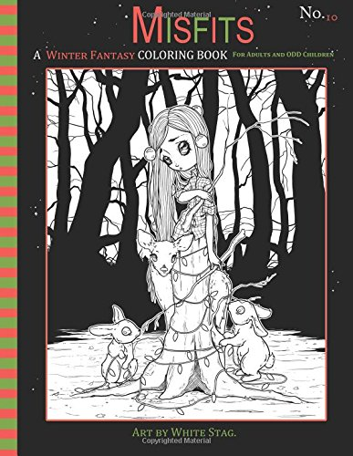 Misfits A Winter Fantasy Coloring book for Adults and ODD Children: Featuring cute and creepy Winter and Christmas themed pages. (Misfits A Coloring Book for Adults and ODD Children, Band 10)