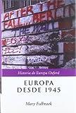 Europa desde 1945 (Historia de Europa Oxford)