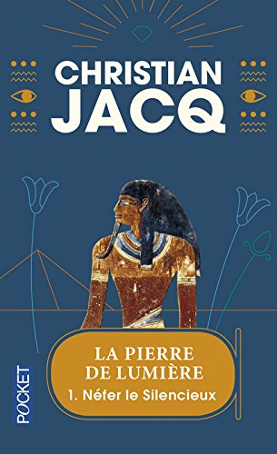 La Pierre de lumière, tome 1 : Nefer le silencieux par Christian Jacq