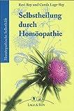 Selbstheilung durch Homöopathie: Homöopatische Selbsthilfe