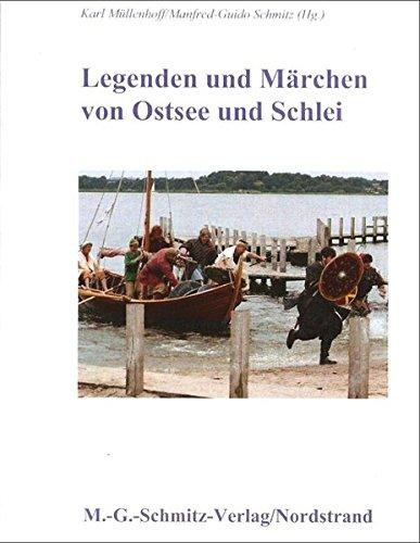 Herzogtum Sammlung (Legenden und Märchen von Ostsee und Schlei: aus: Karl Müllenhoffs Sammlung (1845): Sagen, Märchen und Lieder der Herzogtümer Schleswig, Holstein und Lauenburg)