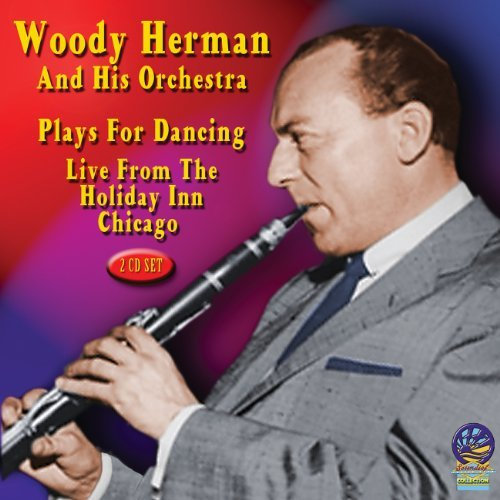 plays-for-dancing-live-from-the-holiday-inn-chicago-by-woody-herman-and-his-orchestra-2014-08-03