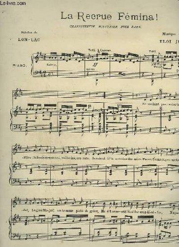 LA RECRUE FEMINA ! - POUR PIANO ET CHANT.