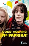 Good Morning, Mister Paprika ! par Land