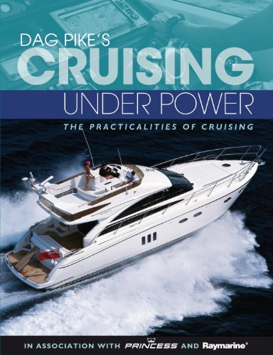 Dag Pike's Cruising Under Power: The Practicalities of Cruising