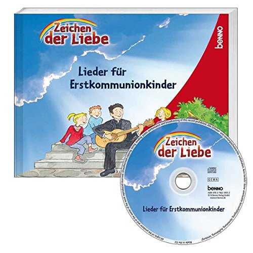 Liederbuch »Zeichen der Liebe«: Das Liederbuch für Erstkommunionkinder (Inspirierende Zeichen)