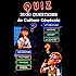 Le Grand Quiz de Culture Générale: Testez vos connaissances avec 2 000 Questions / Réponses