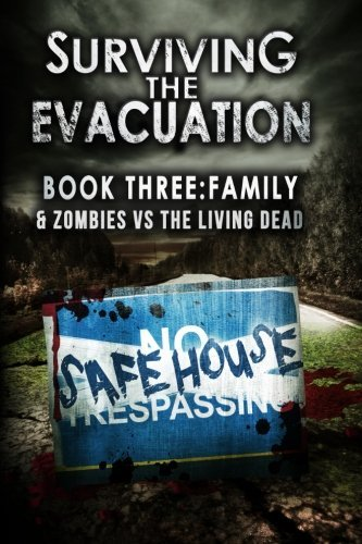 Surviving The Evacuation Book 3: Family: & Zombies vs The Living Dead: Written by Frank Tayell, 2014 Edition, Publisher: CreateSpace Independent Publishing [Paperback]