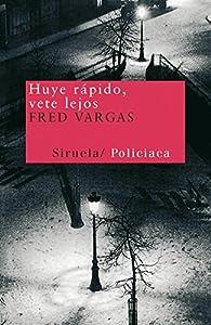 Huye rápido, vete lejos par Fred Vargas