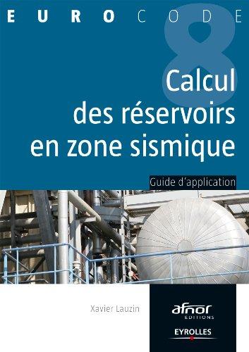Le calcul des réservoirs en zone sismique par Xavier Lauzin