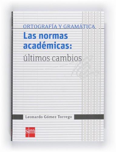 Las normas académicas: últimos cambios (Español Actual) - 9788467548198