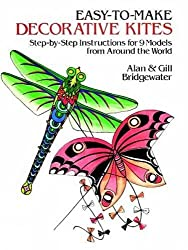 Easy to Make Decorative Kites: Step-by-step Instruction for 9 Models from Around the World