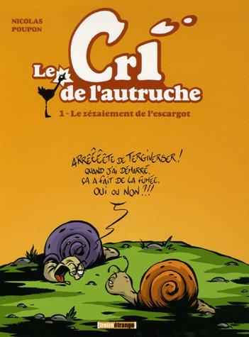 Le cri de l'autruche, Tome 1 : Le zézaiement de l'escargot