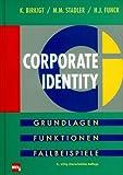Corporate Identity. Grundlagen, Funktionen, Fallbeispiele