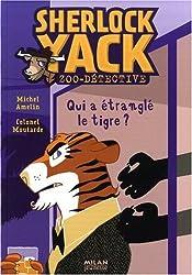 Sherlock Yack Zoo-détective : Qui a étranglé le tigre ?
