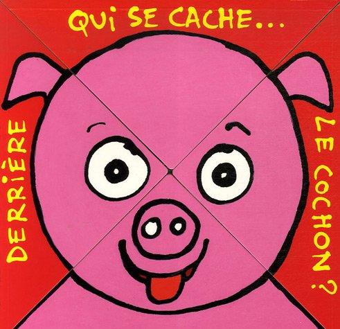 Qui se cache... derrière le cochon ?