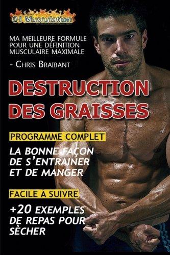 Destruction des Graisses: Ma Meilleure Formule pour Dfinition Musculaire Maximale