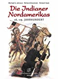 Die Indianer Nordamerikas - Michael G Johnson
