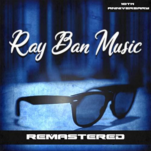 Ray Ban Music: 10th Anniversary (Remastered) [Explicit]